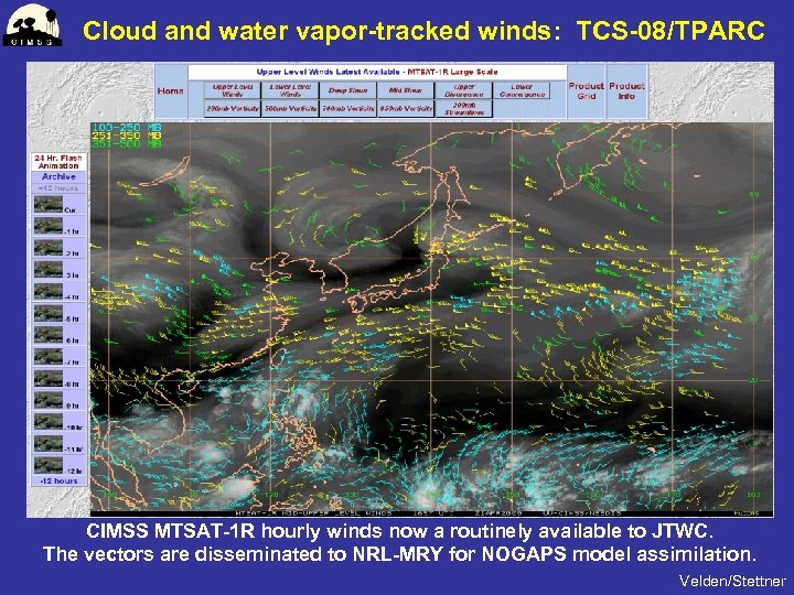 Cloud and water vapor-tracked winds: TCS-08/TPARC CIMSS MTSAT-1 R hourly winds now a routinely