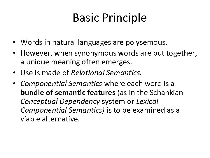 Basic Principle • Words in natural languages are polysemous. • However, when synonymous words