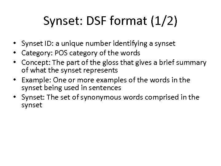 Synset: DSF format (1/2) • Synset ID: a unique number identifying a synset •