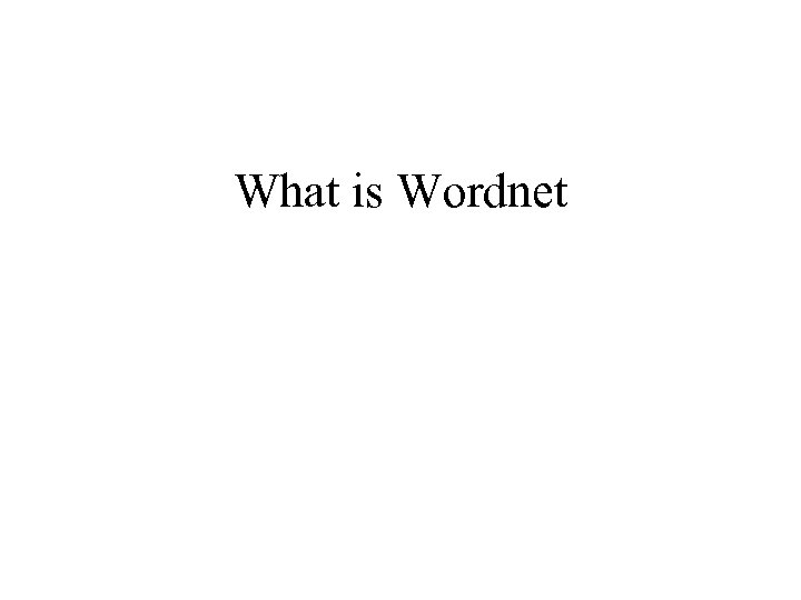 What is Wordnet