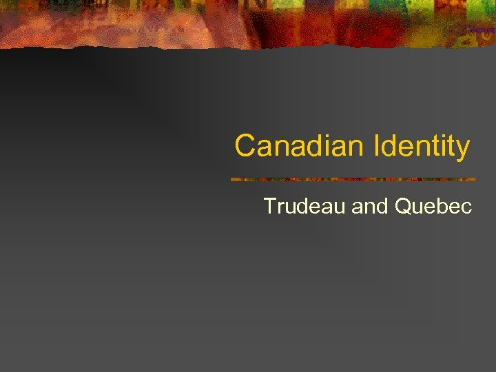 canadian identity Canadian identity and society languages learn more about canada's languages and the tools and programs in place to help protect, celebrate and strengthen linguistic duality in canada.