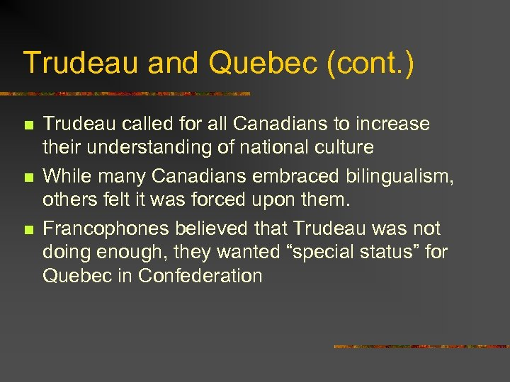 Trudeau and Quebec (cont. ) n n n Trudeau called for all Canadians to