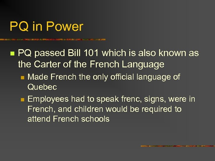 PQ in Power n PQ passed Bill 101 which is also known as the
