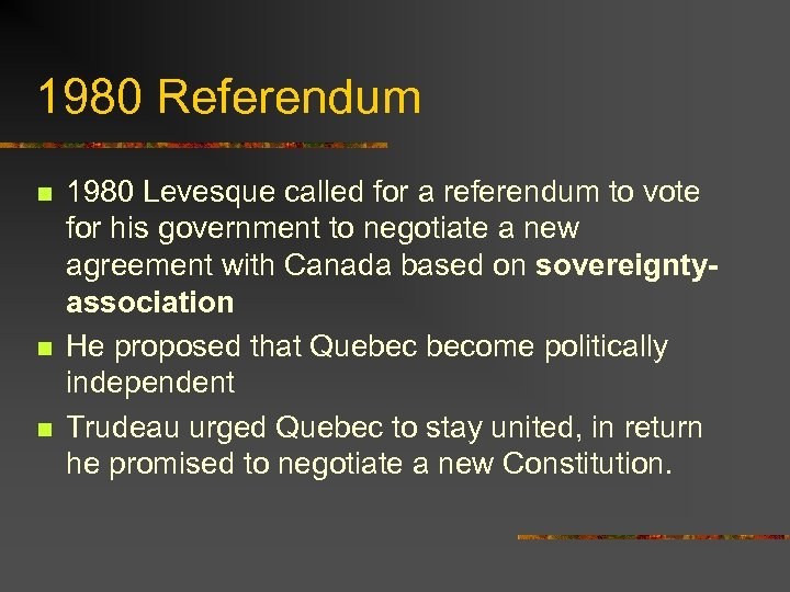 1980 Referendum n n n 1980 Levesque called for a referendum to vote for