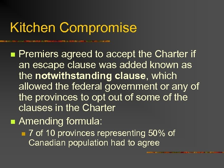 Kitchen Compromise n n Premiers agreed to accept the Charter if an escape clause