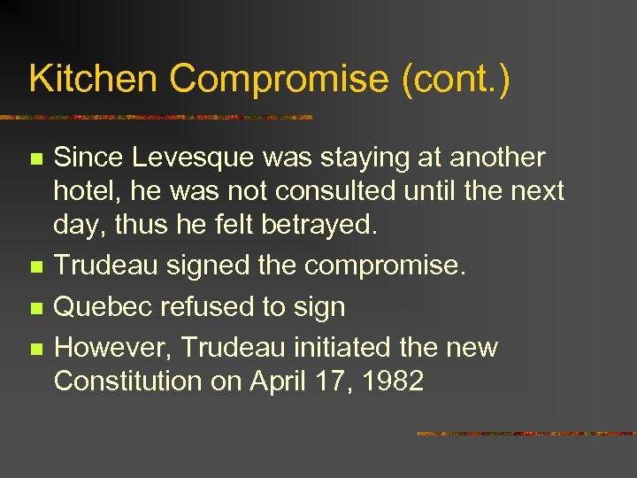 Kitchen Compromise (cont. ) n n Since Levesque was staying at another hotel, he