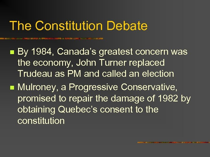 The Constitution Debate n n By 1984, Canada's greatest concern was the economy, John