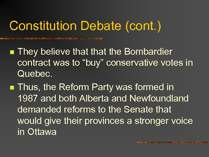 Constitution Debate (cont. ) n n They believe that the Bombardier contract was to