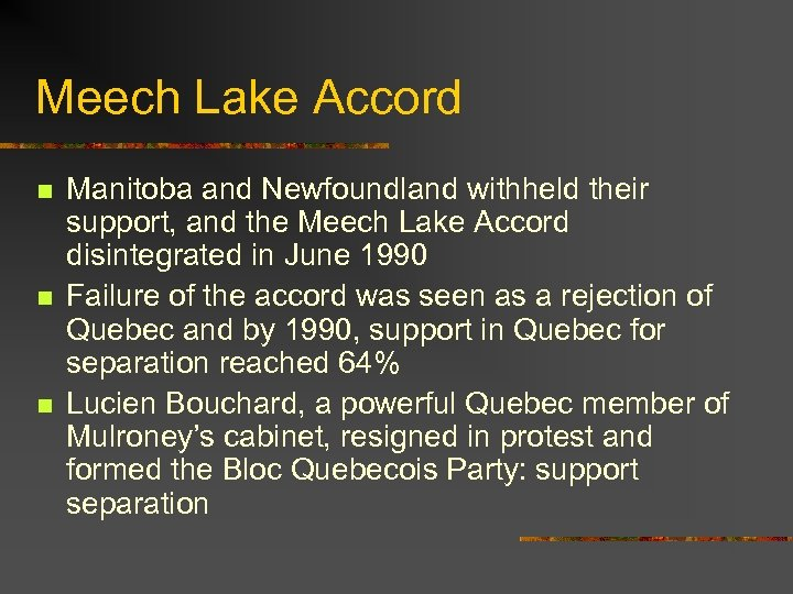 Meech Lake Accord n n n Manitoba and Newfoundland withheld their support, and the