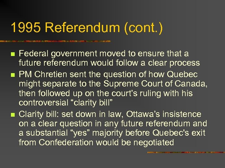 1995 Referendum (cont. ) n n n Federal government moved to ensure that a