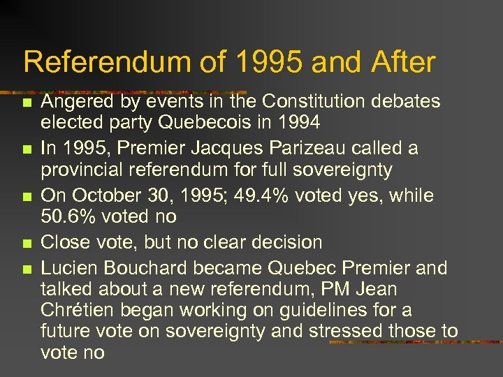 Referendum of 1995 and After n n n Angered by events in the Constitution