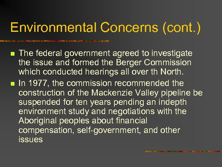 Environmental Concerns (cont. ) n n The federal government agreed to investigate the issue