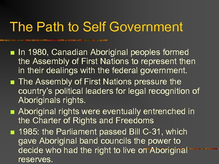 The Path to Self Government n n In 1980, Canadian Aboriginal peoples formed the