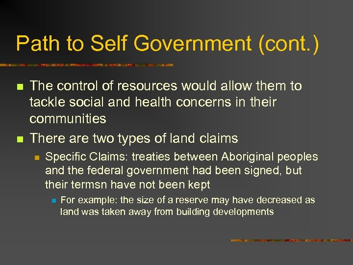 Path to Self Government (cont. ) n n The control of resources would allow