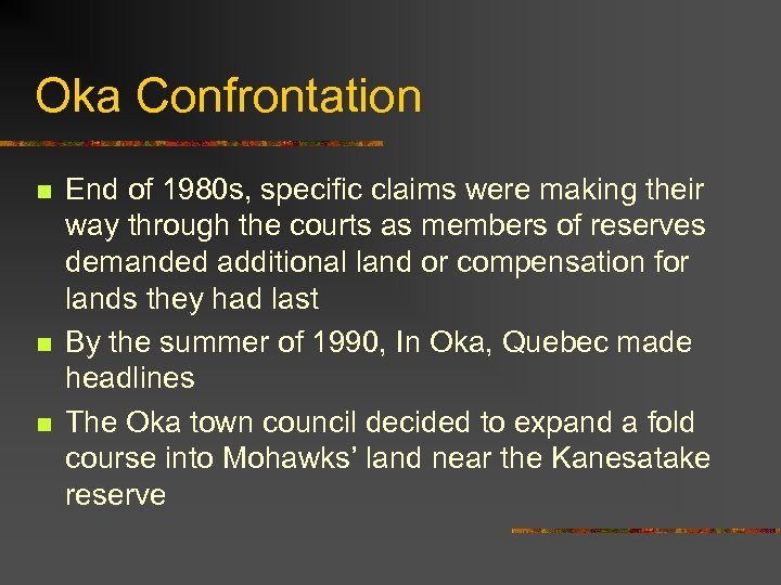 Oka Confrontation n End of 1980 s, specific claims were making their way through