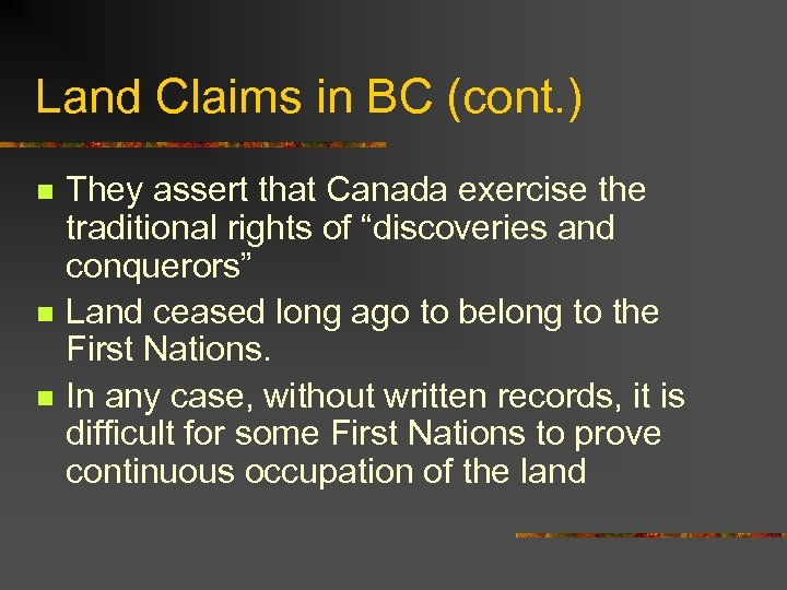Land Claims in BC (cont. ) n n n They assert that Canada exercise