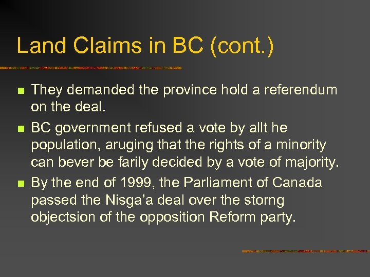 Land Claims in BC (cont. ) n n n They demanded the province hold