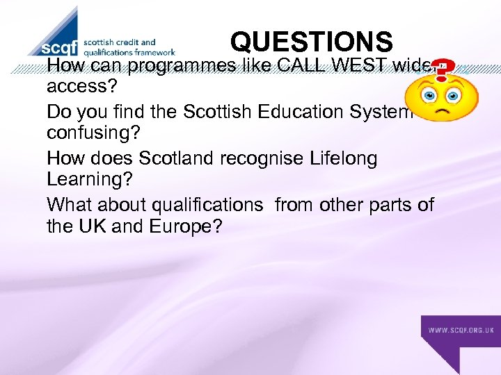 QUESTIONS How can programmes like CALL WEST widen access? Do you find the