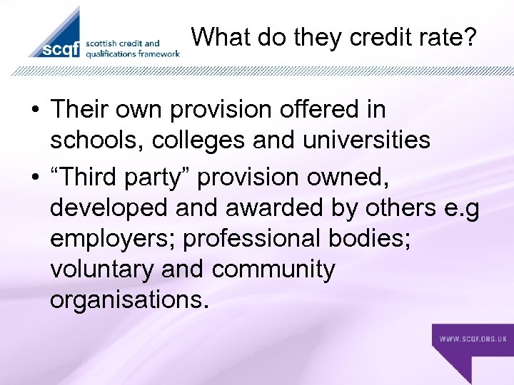 What do they credit rate? • Their own provision offered in schools, colleges and