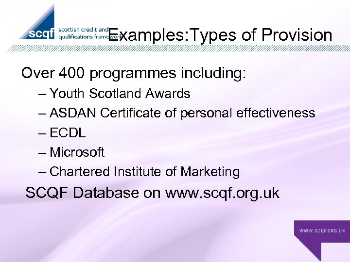 Examples: Types of Provision Over 400 programmes including: – Youth Scotland Awards – ASDAN