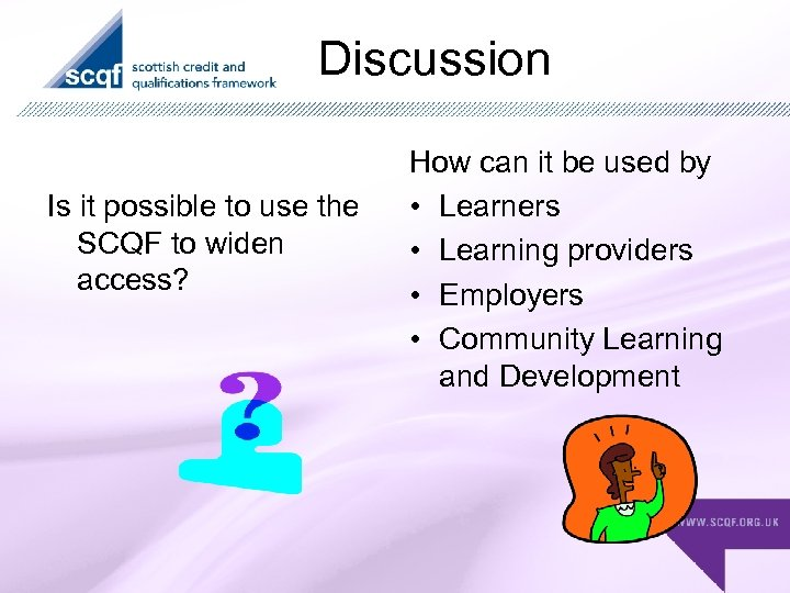 Discussion Is it possible to use the SCQF to widen access? How can it