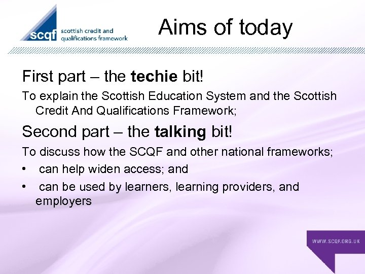 Aims of today First part – the techie bit! To explain the Scottish Education