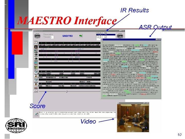IR Results MAESTRO Interface ASR Output Score Video 10