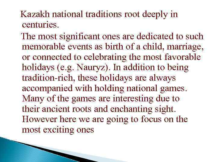 Kazakh national traditions root deeply in centuries. The most significant ones are dedicated to