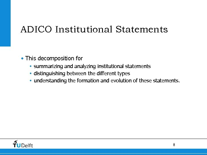 ADICO Institutional Statements • This decomposition for • summarizing and analyzing institutional statements •