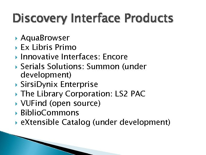 Discovery Interface Products Aqua. Browser Ex Libris Primo Innovative Interfaces: Encore Serials Solutions: Summon
