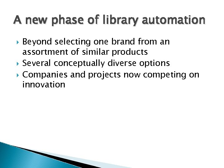A new phase of library automation Beyond selecting one brand from an assortment of