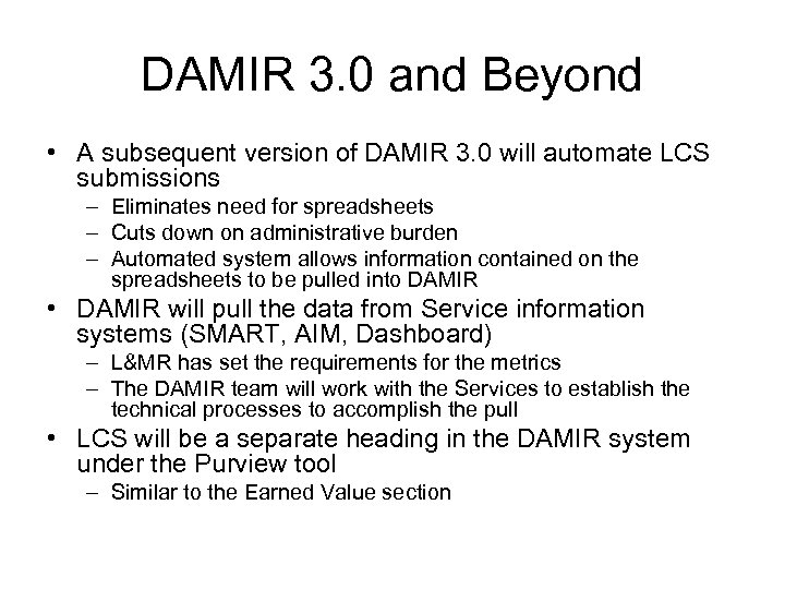 DAMIR 3. 0 and Beyond • A subsequent version of DAMIR 3. 0 will