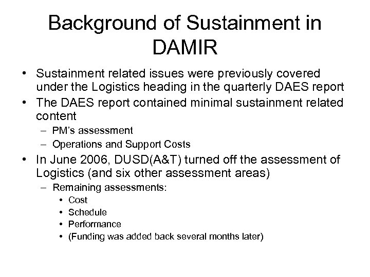 Background of Sustainment in DAMIR • Sustainment related issues were previously covered under the