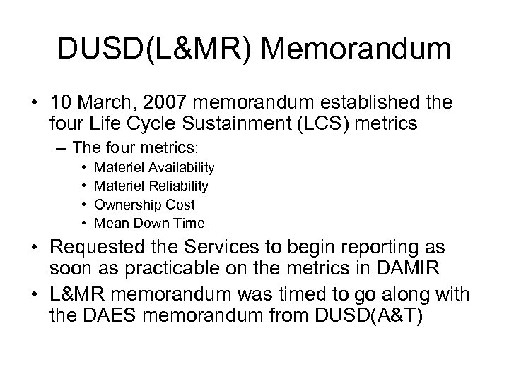 DUSD(L&MR) Memorandum • 10 March, 2007 memorandum established the four Life Cycle Sustainment (LCS)