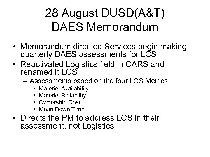 28 August DUSD(A&T) DAES Memorandum • Memorandum directed Services begin making quarterly DAES assessments
