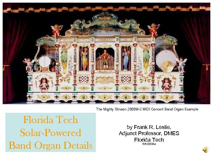 The Mighty Stinson 2000 M-2 MIDI Concert Band Organ Example Florida Tech Solar-Powered Band