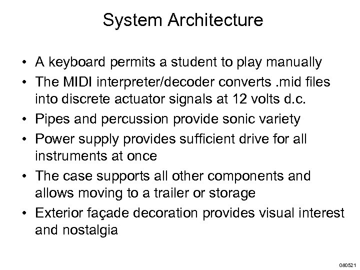 System Architecture • A keyboard permits a student to play manually • The MIDI