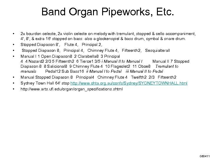 Band Organ Pipeworks, Etc. • • 2 x bourdon celeste, 2 x violin celeste