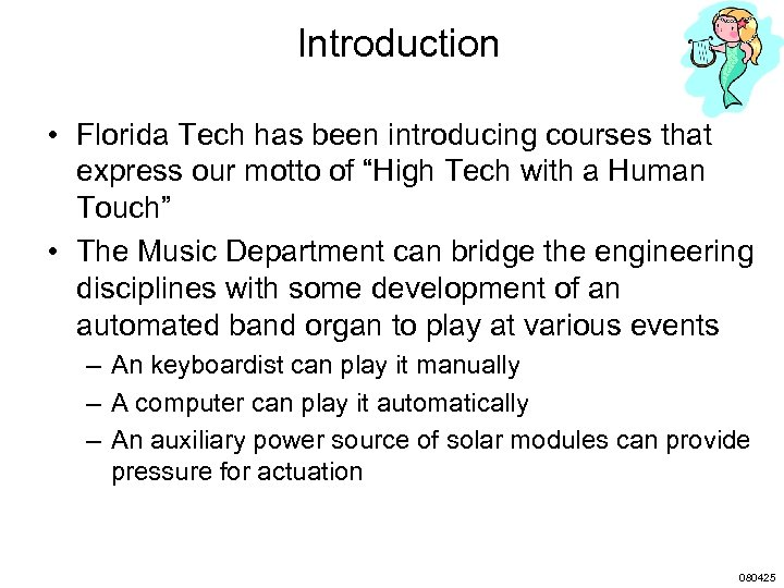 """Introduction • Florida Tech has been introducing courses that express our motto of """"High"""