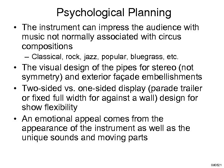 Psychological Planning • The instrument can impress the audience with music not normally associated