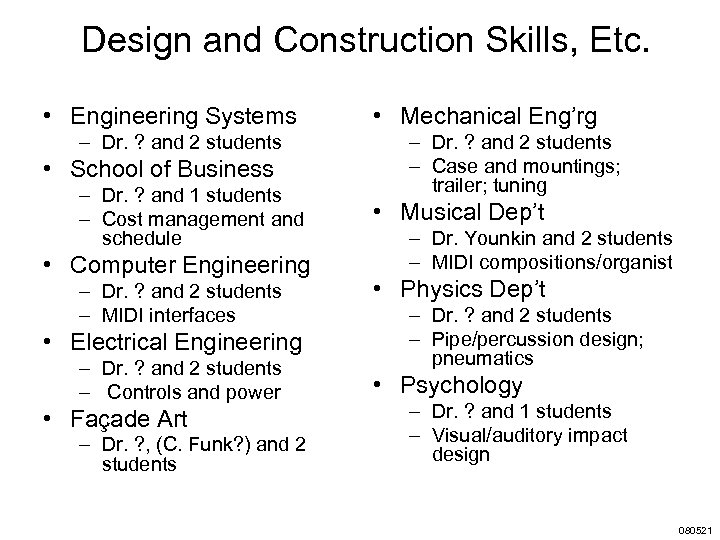 Design and Construction Skills, Etc. • Engineering Systems – Dr. ? and 2 students