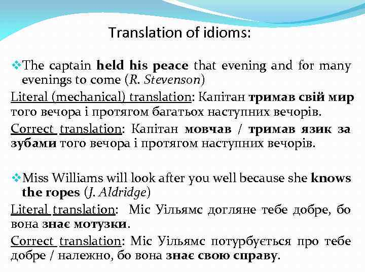 Translation of idioms: v. The captain held his peace that evening and for many