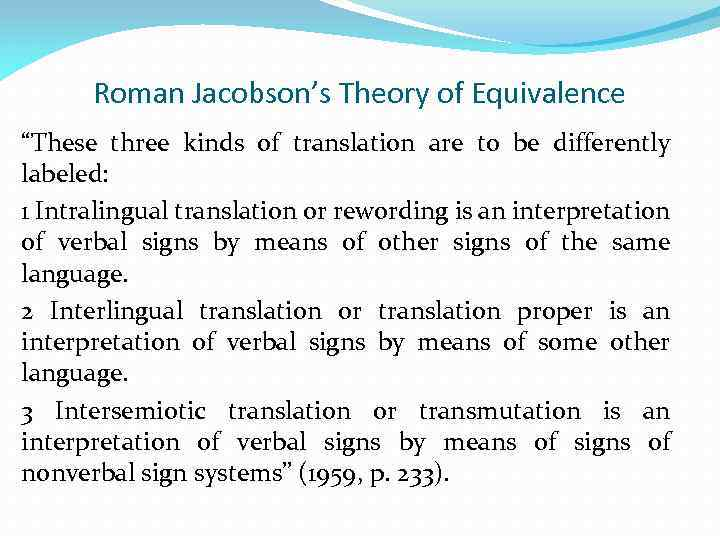 "Roman Jacobson's Theory of Equivalence ""These three kinds of translation are to be differently"
