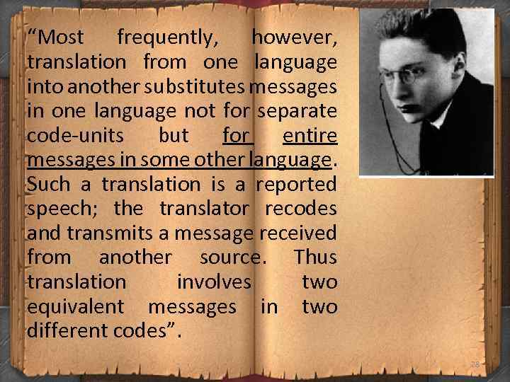 """Most frequently, however, translation from one language into another substitutes messages in one language"