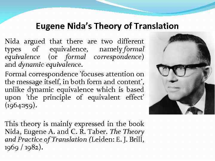 Eugene Nida's Theory of Translation Nida argued that there are two different types of