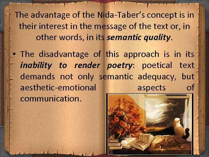 The advantage of the Nida-Taber's concept is in their interest in the message of