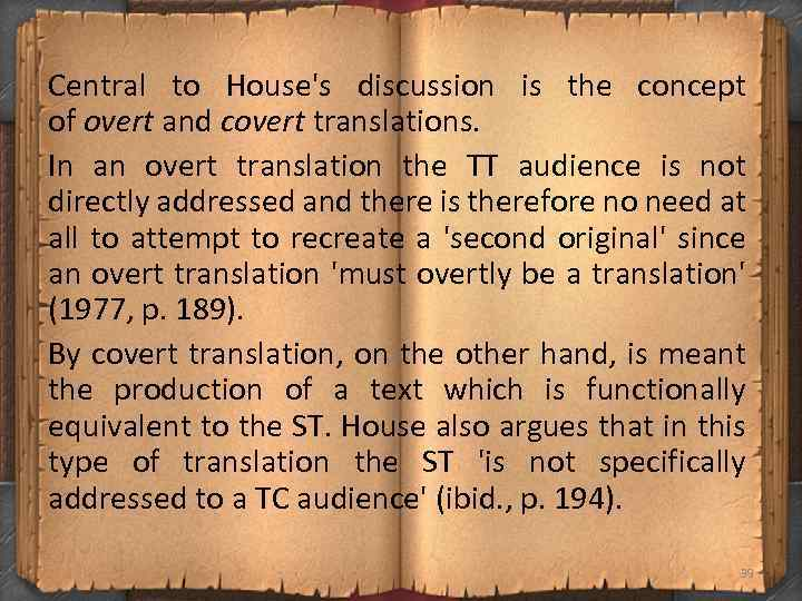 Central to House's discussion is the concept of overt and covert translations. In an