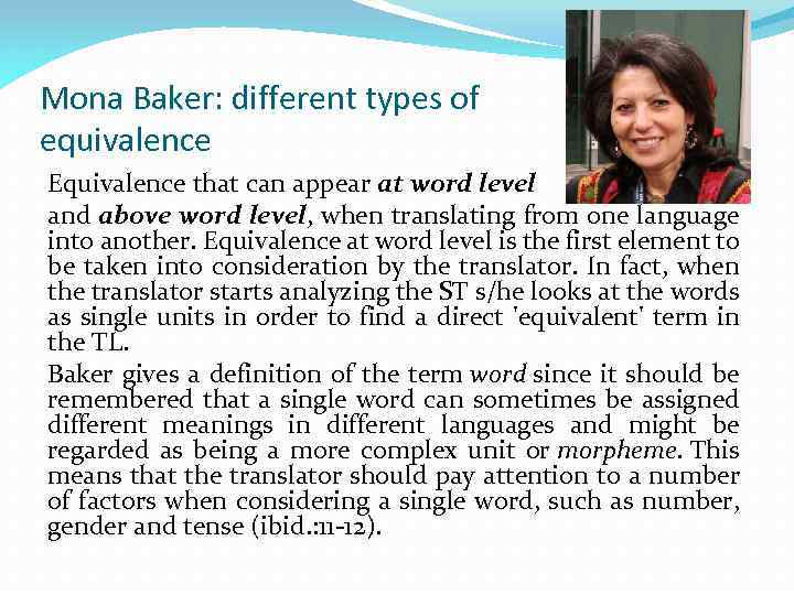 Mona Baker: different types of equivalence Equivalence that can appear at word level and