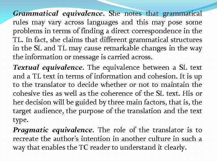 Grammatical equivalence. She notes that grammatical rules may vary across languages and this may