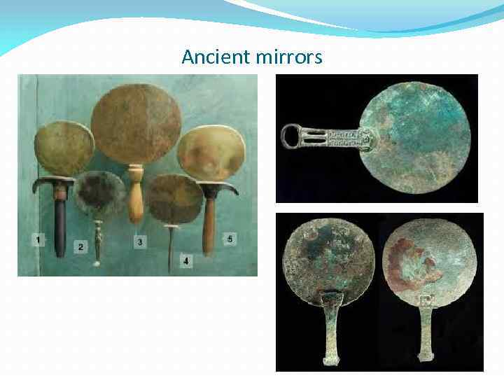 Ancient mirrors